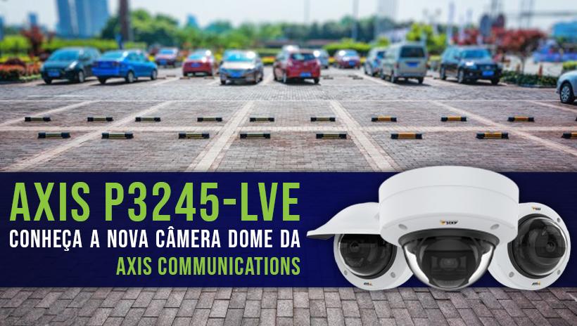 Câmera Axis P3245-LVE